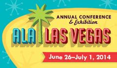 Registration now open for ALA Annual Conference, June 26-July 1, 2014 in Las Vegas, Nevada. Transforming libraries, ourselves!