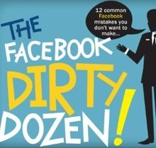 The Facebook Dirty Dozen [Infographic] | Facebook best practices and research | Scoop.it
