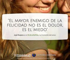 El enemigo de la felicidad no es el dolor, es el miedo. Jose Ovejero en el #LibroDelMes, La invención del amor