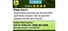 Great  service and prices you can trust them good family company .Had my pool liner...