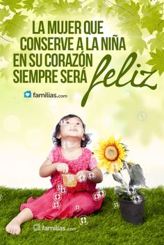 La mujer que conserve la niña en su corazón siempre sera feliz