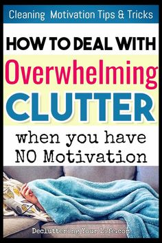 Overwhelmed By Clutter But NO Motivation to Clean? This Might Be WHY Overwhelmed By Clutter But NO Motivation to Clean? This Might Be WHY <br> Cleaning Motivation To Get Motivated To Clean – Even If Depressed & UN-Motivated Deep Cleaning Tips, House Cleaning Tips, Spring Cleaning, Cleaning Hacks, Cleaning Products, House Cleaning Motivation, Declutter Home, Declutter Your Life, Declutter Bedroom