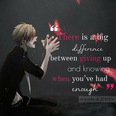 Mo matter what you think. I only reached my limit. I had enough and I couldnt handle any more. So don't think for a second I gave up on you. Sad Anime Quotes, Manga Quotes, True Quotes, Great Quotes, Inspirational Quotes, Quotes Quotes, Naruto Quotes, Johny Depp, Les Sentiments