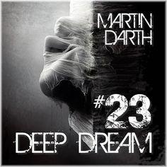 https://www.mixcloud.com/Martin_Darth/martin-darth-deep-dream-23/