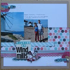 Inspired by some Shimelle Laine prompts. My Scrapbook, Windmill, Prompts, Polaroid Film, Inspired, Inspiration, Wool, Biblical Inspiration, Windmills