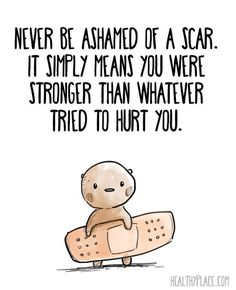 NEVER be ASHAMED of any Scars from MS! Remember you are Stronger because of them! Keep Fighting & Stay Positive