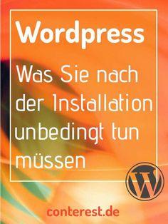 WordPress – Was Sie nach der Installation unbedingt tun müssen. Für Einsteiger. #Wordpress