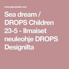 Sea dream / DROPS Children 23-5 - Ilmaiset neuleohje DROPS Designilta