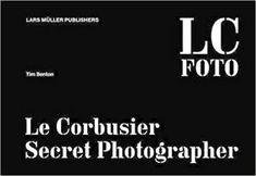Lc Foto Le Corbusier Secret Photographer Lingua Inglese: Amazon.it: Benton, Tim: Libri in altre lingue