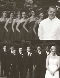 I like it when they take pictures of the bride with the groomsmen and the groom with the bridesmaids!