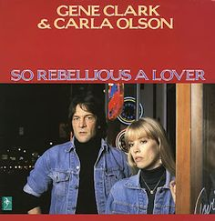 Gene Clark and Carla Olson, they made beautiful music