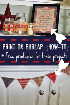 Print on burlap tutorial, plus free printables to make a patriotic mini bunting and sign from The Domestic Heart
