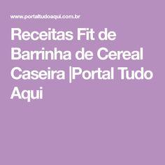 Receitas Fit de Barrinha de Cereal Caseira  Portal Tudo Aqui