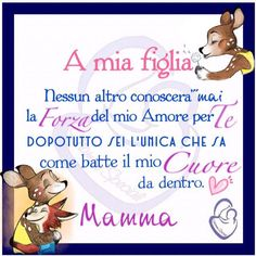 Galleria Foto Mamme SPECIALI | Semplicemente Donna by Ritina80 Italian Love Quotes, Words Quotes, Sayings, Italian Phrases, Life Rules, Daughter Quotes, Zodiac Quotes, Baby Cards, Kids Decor