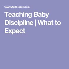 Teaching Baby Discipline | What to Expect