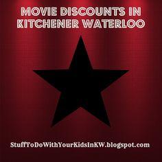 Stuff to do with your kids in Kitchener Waterloo: Movie Ticket Discounts