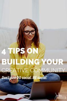 4 Tips On Building Your Creative Community Julie Harris Design. Never just do social, BE social! Content Marketing, Social Media Marketing, Mobile Marketing, Marketing Plan, Marketing Strategies, Inbound Marketing, Business Marketing, Internet Marketing, Blogging For Beginners