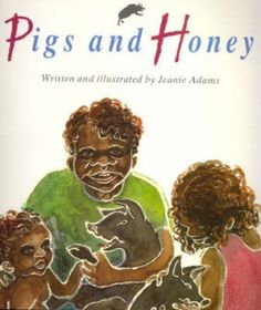 Pigs and Honey by Jeanie Adams, available at Book Depository with free delivery worldwide. Aboriginal Children, Aboriginal Education, Aboriginal Culture, Aboriginal Flag, Books To Buy, Books To Read, Honey Book, Australia Crafts, Naidoc Week