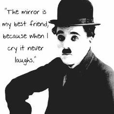 Zrkadlo je môj najlepší priatel ked plačem nikdy sa mi nesmeje