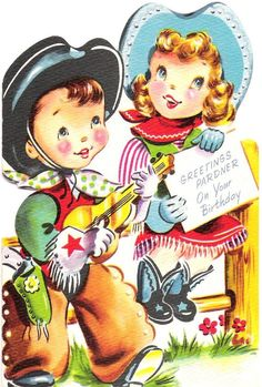 Here are a heap o' cowboy/cowgirl images for you to print and use on your cowboy tag. Vintage Birthday Cards, Vintage Valentine Cards, Vintage Greeting Cards, Birthday Greeting Cards, Birthday Greetings, Vintage Postcards, Vintage Images, Retro Birthday, Happy Birthday