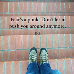 """""""Fear's a punk. Don't let it push you around anymore."""" bobgoff's photo on Instagram"""