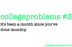 Do you find this true for you as well? What a great and true college problem. :)