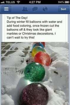 during winter fill balloons with water and add food coloring. Once frozen cut the balloons off & and they look like giant marbles or Christmas decorations! My First Christmas, Winter Christmas, Christmas Holidays, Christmas Bulbs, Merry Christmas, Christmas Balloons, Frozen Christmas, Christmas Yard, Cheap Christmas