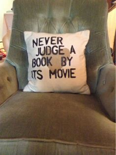 The Family McShane: D.I.Y. Quote Pillow  Never judge a book by its movie