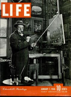 """Life Magazine Cover: """"England's Prime Minister Winston Churchill Painting a Picture"""" (January Churchill Quotes, Winston Churchill, Magazine Front Cover, Magazine Covers, Magazine Photos, Churchill Paintings, Life Cover, Life Magazine, People Magazine"""