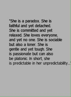 If only the words could define the next unpredictable thing she might do. True Quotes, Great Quotes, Quotes To Live By, Motivational Quotes, She Is Quotes, Inspirational Quotes About Strength, Poetry Quotes, Words Quotes, Wise Words