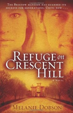 Refuge on Crescent Hill | Melanie Dobson #LiteraryFiction #Mystery