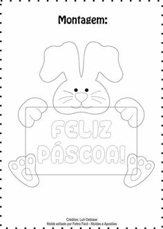 Molde coelhinho com placa feliz pascoa - Ver e Fazer Easter Toys, Easter Art, Easter Crafts, Easter Bunny, Summer Crafts, Holiday Crafts, Easter Templates, Princess Crafts, Diy Ostern