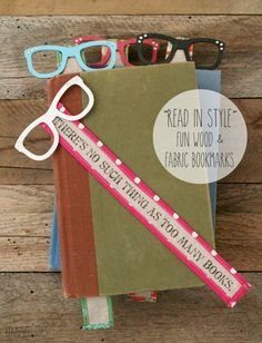 Read In Style - Fun Wood and Fabric Bookmarks - these look so easy to make and there are instructions for printing on fabric too!