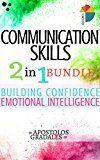Free Kindle Book -   Communication Skills: 2 in 1 Bundle - Building Confidence And Emotional Intelligence