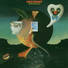 """ Pink Moon"" by Nick Drake"