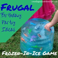 Frugal Birthday Party Ideas: The Frozen-In-Ice Game.  Most of our birthday-party frugality was far from revolutionary.  One thing we did have was super-cheap entertainment that kept the kids occupied for a long time and provided them with well-earned party favors.  Summer, Games, Family Fun, Toddlers
