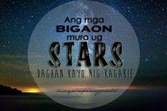 Mauwaw nya ta sa mga stars... Bisaya Quotes, Patama Quotes, Tagalog Quotes, Hugot Quotes, Hugot Lines, Funny Qoutes, Ph, Relationships, Birthdays