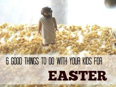 6 Good Things to Do with Your Kids for Easter | Life as MOM