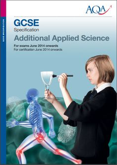 AQA Additional Applied Science GCSE (4505) Specification. Exam June 2017 only. http://filestore.aqa.org.uk/subjects/AQA-4505-W-SP-14.PDF