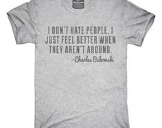 I Don't Hate People I Just Feel Better Charles Bukowski Quote T-Shirt, Hoodie, Tank Top, Gifts