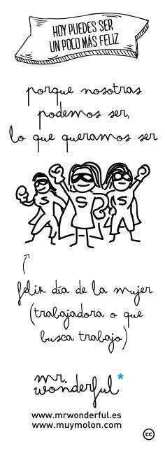 Porque nosotras podremos ser, lo que queramos ser... ¡Feliz día de la Mujer! (trabajadora o que busca trabajo)