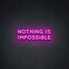 'Nothing Is Impossible' Neon Sign – Neon Beach Cool Neon Signs, Custom Neon Signs, Led Neon Signs, Neon Sign Shop, Pink Neon Sign, Neon Signs Quotes, Neon Sign Bedroom, Neon Words, Light Quotes