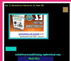 How To Recondition Batteries At Home Pdf 143222 - Recondition Your Old Batteries Back To 100% Of Their Working Condition!