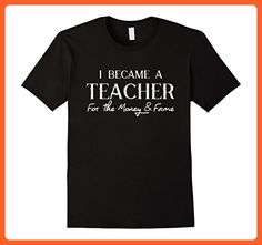 Mens I Became a Teacher for the Money and Fame Funny T Shirt 3XL Black - Careers professions shirts (*Partner-Link)