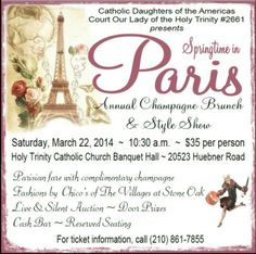 Celebrate French culture in San Antonio at the Springtime in Paris Annual Champagne Brunch and Style Show on Saturday, March 22, at 10:30 a.m. at the Holy Trinity Catholic Church Banquet Hall. Enjoy Parisian fare with complimentary champagne, fashions by Chico's, a live and silent auction, door prizes and a cash bar. Tickets $35 | Reserved Seating | Information: (210) 861-7855 #SanAntonio