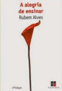 A Alegria de Ensinar - Rubem Alves ~ Bebendo Livros