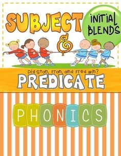 Fill in the Blanks (Cloze Sentences): Subject/predicate and phonics initial consonant blends.  Includes subject/predicate cube templates.  Great for early finishers, centers, and homework review.