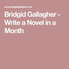 Bridgid Gallagher - Write a Novel in a Month