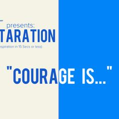 Courage Is... –