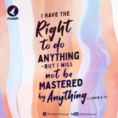 "I have the right to do anything""--but I will not be mastered by anything. 1 Corinthians 6:12 #dailybreath #ruah #ruahchurch #ruahministries #bibleverse #promiseoftheday #blessingword #verseoftheday #dailyword #sprinkleofjesus #bibleblog"